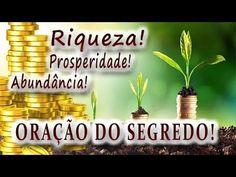 ORAÇÃO DA PROSPERIDADE PODEROSÍSSIMA AFIRMAÇÕES POSITIVAS PARA ATRAIR RIQUEZA - O SEGREDO - YouTube