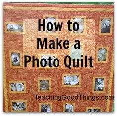 Complete tutorial. #photoquilt #quilt #memoryquilt http://raisinghomemakers.com/2013/how-to-make-a-photo-quilt