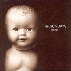 The Sundays ~ Blind