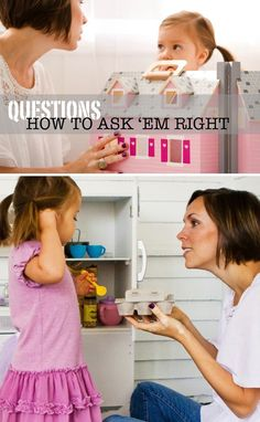 The right way to ask kids questions - LOVE these tips, esp. trying to work on #3 with my daughter! | Modern Parents Messy Kids