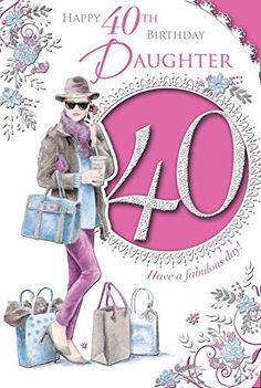 Xpress Yourself Daughter 40 Today! 40th Birthday Wishes, Birthday Words, Special Birthday, Happy Birthday Cards, Birthday Greetings, Special Day, Birthday Stuff, Birthday Wishes For Daughter, Princess Birthday