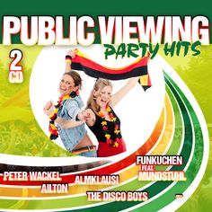Public Viewing Party Hits - Various Artists (ZYX) EAN: 0090204636129