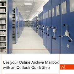Use your Online Archive Mailbox with an Outlook Quick Step Business Storage, Online Archive, Mailbox, Storage Solutions, Office 365, Inspiration, Trends, Kitchen, Biblical Inspiration