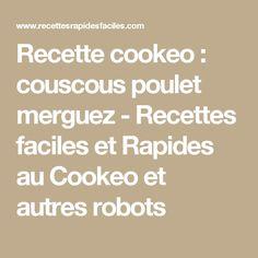 Recette cookeo : couscous poulet merguez - Recettes faciles et Rapides au Cookeo et autres robots