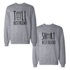 Tall And Short Best Friends BFF Sweatshirts Matching Sweat Shirts