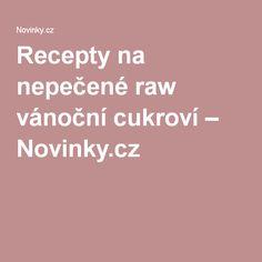 Recepty na nepečené raw vánoční cukroví– Novinky.cz