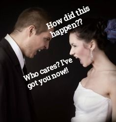 "Do you want to marry someone who has to be  leveraged, hornswoggled, finagled and duped into doing it? Of course you don't. You can do better than that. My book, ""She Dated the Asshats, But Married the Good Guy"" will show you how."