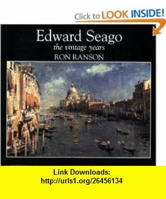 Edward Seago The Vintage Years (9780715399279) Ron Ranson , ISBN-10: 0715399276  , ISBN-13: 978-0715399279 ,  , tutorials , pdf , ebook , torrent , downloads , rapidshare , filesonic , hotfile , megaupload , fileserve