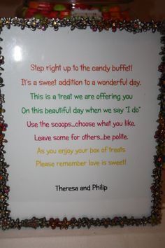 Cute wording idea for a wedding candy buffet.