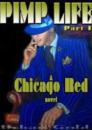 Pimp Life: Part 1 A Chicago Red Novel