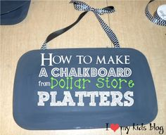 How to make a Cheap DIY Chalkboard Platters (from a dollar store) - Step by step Tutorial.  Ever wanted to write a special chalkboard message to your kids or husband? See for yourself how cute it looks! Be sure to pin for future use or enjoyment