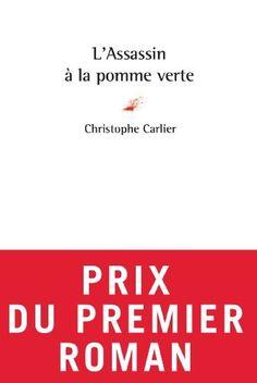 Prix des lecteurs de Notre Temps : LAssassin à la pomme verte - Prix du Premier roman 2012 de Christophe Carlier, http://www.amazon.fr/dp/B007T5K3Z6/ref=cm_sw_r_pi_dp_5vjzrb09MC73B