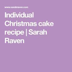 Individual Christmas cake recipe | Sarah Raven