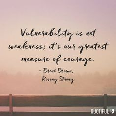 Courage and vulnerability, being vulnerable takes courage but it also builds our courage. Brene Brown is a researcher and writer on vulnerability. Servant Leadership, Leadership Quotes, Leadership Activities, Missing Family Quotes, Short Inspirational Quotes, Motivational Quotes, Inspiring Quotes, Fearless Quotes, Strong Quotes
