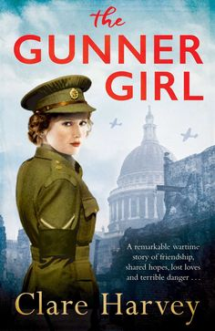 The Gunner Girl by Clare Harvey - Perfect reading for fans of Katie Flynn, Margaret Dickinson and Ellie Dean! Meet the Gunner Girls - three women with one. Nurse On Call, Donna Douglas, Girls Secrets, Land Girls, Angel Of The North, Money Cant Buy Happiness, King And Country, Lost Love, Book Girl