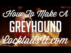 How to Make a Greyhound - Cocktail Tutorial - Cocktails U - http://coolcocktails.net/how-to-make-a-greyhound-cocktail-tutorial-cocktails-u/