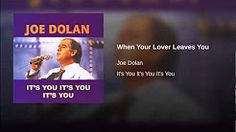 joe dolan when your lover leaves you You Youtube, Lovers