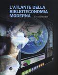 L'atlante della biblioteconomia moderna / by R. David Lankes (2014)