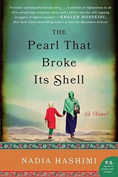 The Pearl That Broke Its Shell by Nadia Hashimi is an emotional, touching book worth reading in 2017.