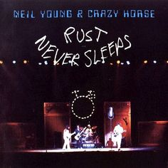 Neil Young & Crazy Horse Rust Never Sleeps – Knick Knack Records