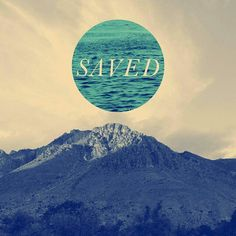Saved by grace through faith in Jesus Christ.