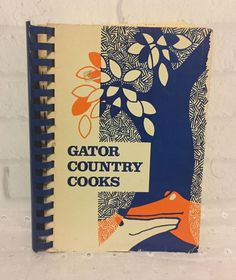 Gator Country Cooks Cookbook 1978 Jr League of Gainesville FL Spiral