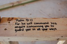 When building a new house or such, write a Bible verse on the wooden frame before it is finished out.  Different verses for different areas of the house.  This link takes you to what this family has written.  Very nice.  I will do this.