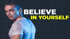 Always Believe, Believe In You, Bring It On, Let It Be, Insecurity, Dig Deep, Motivational Videos, Keep Going, Don't Let