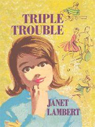 Triple Trouble by Janet Lambert
