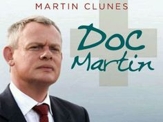 Doc Martin. I'm a sucker for quirky British characters.