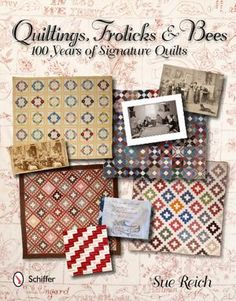 Quiltings, Frolicks, & Bees: 100 Years of Signature Quilts by  Susan Reich