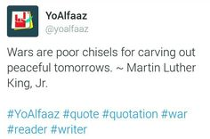 YoAlfaaz Quotation: Here the author says that wars are just bad chisels which carve our future.  #YoAlfaaz #quotation #quotations #writer #reader #readers #readersareleaders #community #members #writeup #writeups #quotationoftheday #english #writersaresexytoo #writersblock #quotelove #quotelover #quote #quotes #quoteoftheday #quotestoliveby #writersofinstagram #readersofinstagram #instagood #instalike #war