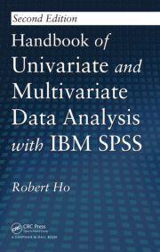 Handbook of univariate and multivariate data analysis with IBM SPSS / Robert Ho