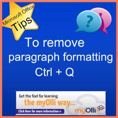 Microsoft Office: Word Tip- To remove paragraph formatting Ctrl + Q. Source: www.theittrainingsurgery.com