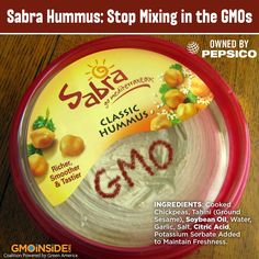 When you think of hummus, you don't think of GMOs, but look at a Sabra ingredient label and you'll find hidden GMOs in its products, like soybean oil. Why hidden? Pepsi has spent MILLIONS keeping you from knowing what you're eating. Take action: http://gmoinside.org/sabra #food #GMOs #righttoknow #LabelGMOs