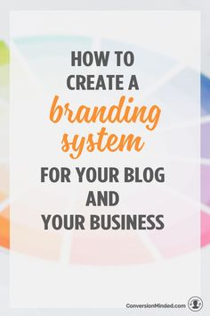 How to Create a Branding System for Your Blog and Your Business | Here's how to start branding yourself and your business so that all your brand elements work harmoniously together and are consistent everywhere. So that more people recognize your brand!