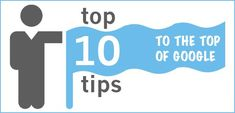 Search Engine Optimization  -- 10 Tips to the Top of Google: SEO; Site structure; Digital footprint; Multiple screens; Keywords; Content; Tags; Optimization; UI; Links;