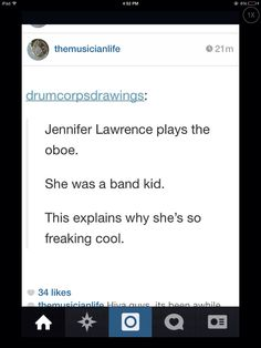 I knew there was a reason why I love Jennifer Lawrence so much. She was a band nerd!