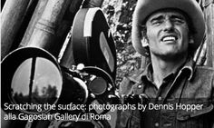 Scratching the surface: photographs by Dennis Hopper alla Gagosian Gallery di Roma