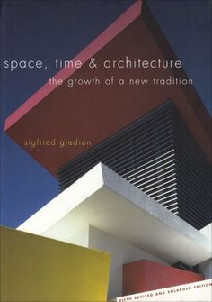 Space, Time and Architecture: The Growth of a New Tradition, Fifth Revised and Enlarged Edition (The Charles Eliot Norton Lectures) by Sigfried Giedion http://www.amazon.com/dp/0674030478/ref=cm_sw_r_pi_dp_ELSLwb130FFFD