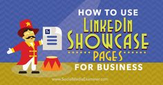 How to Use LinkedIn Showcase Pages for Business -  @smexaminer