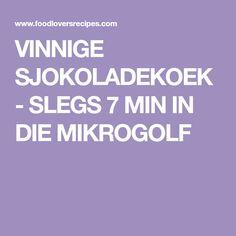 VINNIGE SJOKOLADEKOEK - SLEGS 7 MIN IN DIE MIKROGOLF