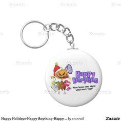 Happy Holidays-Happy Anything-Happy Everything Basic Round Button Keychain; www.railphotoexpress.biz