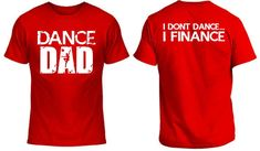 Dance Dad T Shirt by BoundlessCustom on Etsy