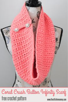 Coral Crush Button Infinity Scarf - Free Crochet Pattern   www.thestitchinmommy.com