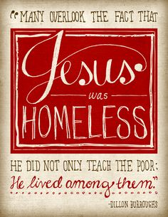 Jesus was #homeless. #DillonBurroughs #uniongospelmission