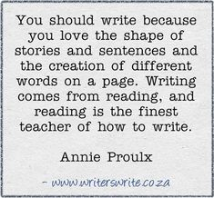 Write because you love the shape of stories and sentences https://www.facebook.com/photo.php?fbid=654839417876716
