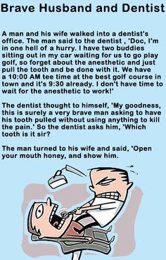 Brave husband and Dentist Humor