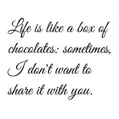 If I share, it's because I prepared by buying you ones I knew I wouldn't want...