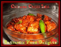 Authentic Food Delights: Chinese Chilli Idli